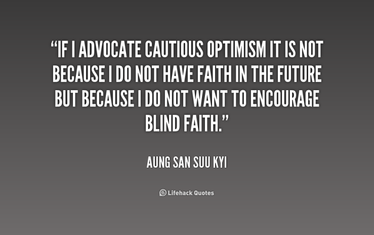 quote-aung-san-suu-kyi-if-i-advocate-cautious-optimism-it-is-193462