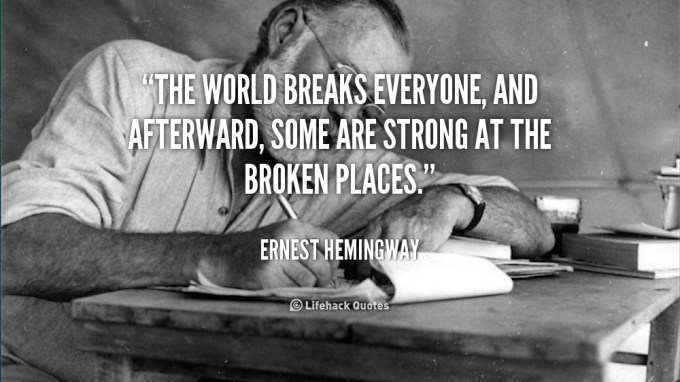 quote-ernest-hemingway-the-world-breaks-everyone-and-afterward-some-89195