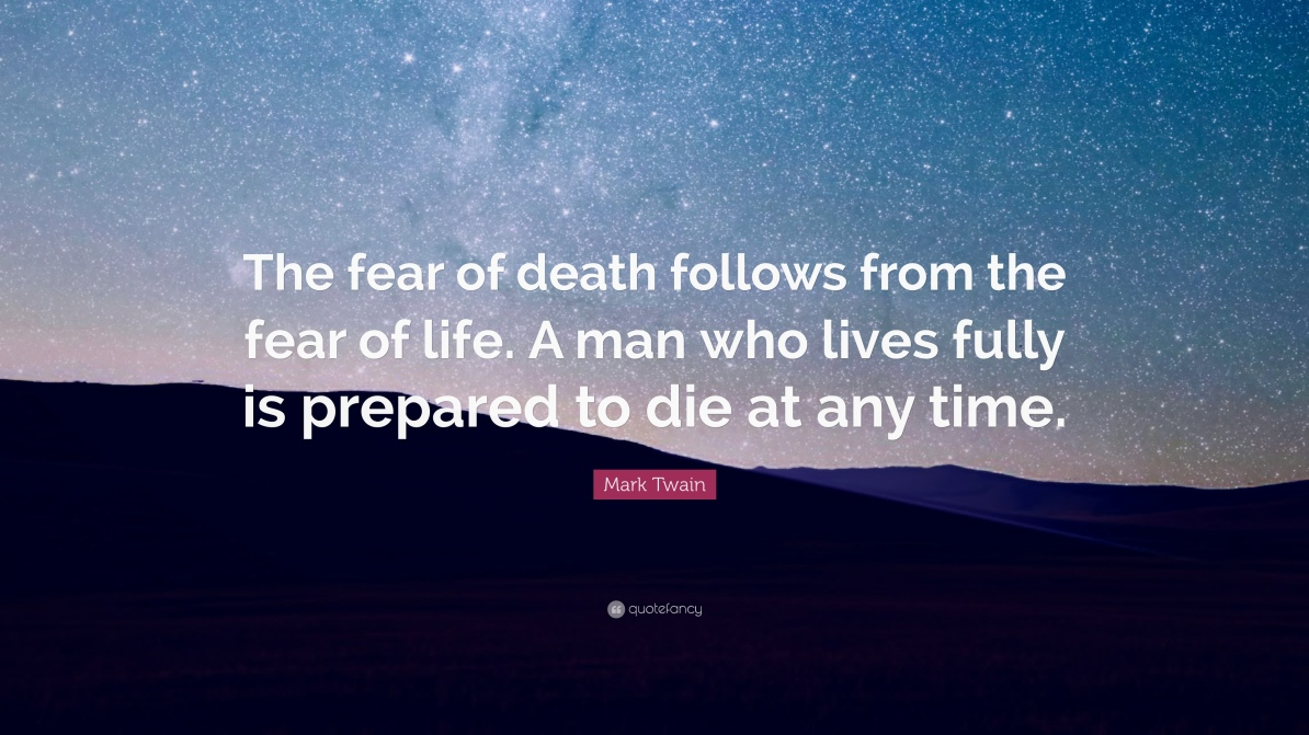26980-mark-twain-quote-the-fear-of-death-follows-from-the-fear-of-life-a