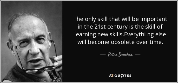 quote-the-only-skill-that-will-be-important-in-the-21st-century-is-the-skill-of-learning-new-peter-drucker-81-53-26