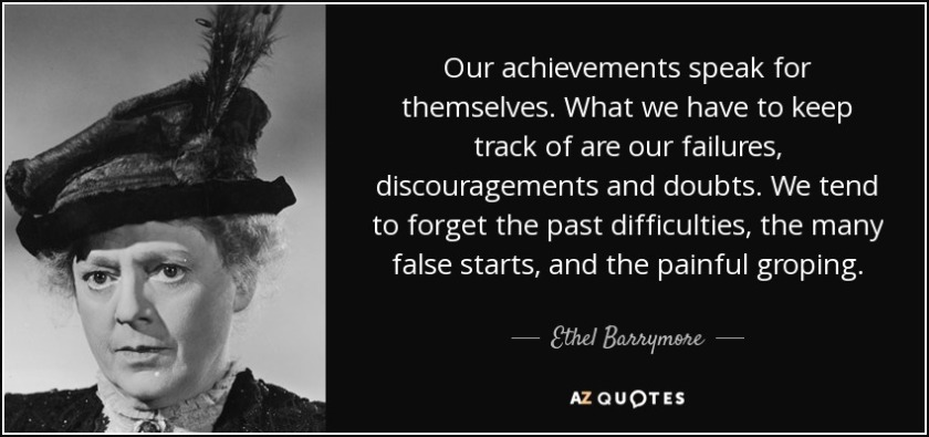 quote-our-achievements-speak-for-themselves-what-we-have-to-keep-track-of-are-our-failures-ethel-barrymore-1-95-23