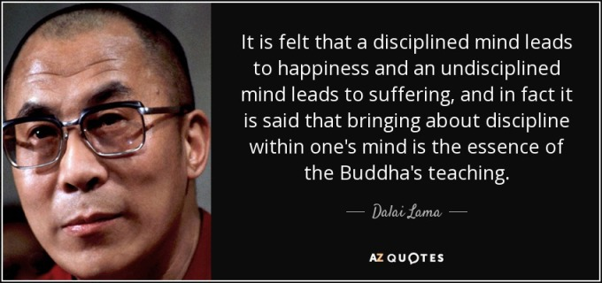 quote-it-is-felt-that-a-disciplined-mind-leads-to-happiness-and-an-undisciplined-mind-leads-dalai-lama-75-20-66