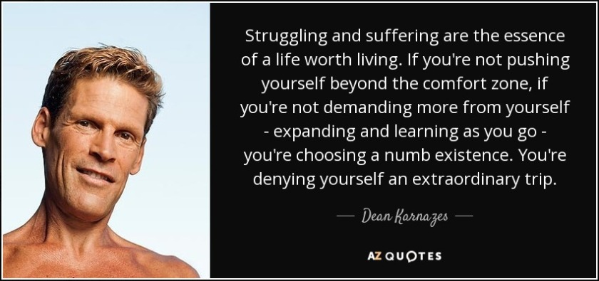 quote-struggling-and-suffering-are-the-essence-of-a-life-worth-living-if-you-re-not-pushing-dean-karnazes-40-65-80