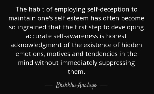 quote-the-habit-of-employing-self-deception-to-maintain-one-s-self-esteem-has-often-become-bhikkhu-analayo-58-53-85
