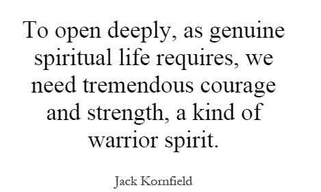 to-open-deeply-as-genuine-spiritual-life-requires-we-need-tremendous-courage-and-strength-a-kind-of-quote-1