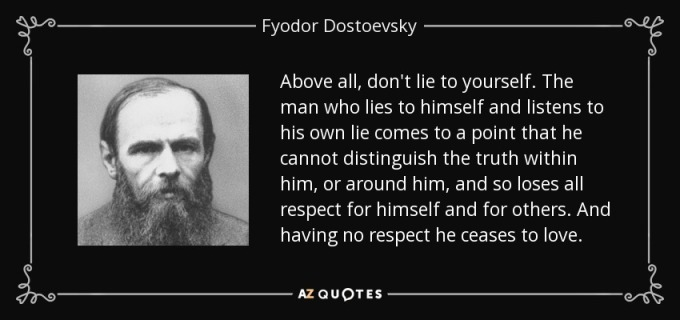 quote-above-all-don-t-lie-to-yourself-the-man-who-lies-to-himself-and-listens-to-his-own-lie-fyodor-dostoevsky-35-17-40