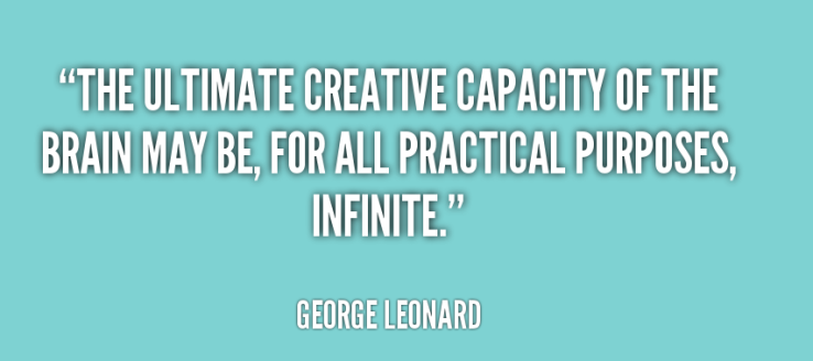 The-ultimate-creative-capacity-of-the-brain-may-be-for-all-practical-purposes-infinite.-George-Leonard