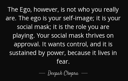 quote-the-ego-however-is-not-who-you-really-are-the-ego-is-your-self-image-it-is-your-social-deepak-chopra-40-50-69