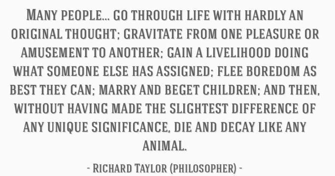 richard-taylor-philosopher-quote-lba1o6u.jpg