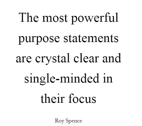the-most-powerful-purpose-statements-are-crystal-clear-and-single-minded-in-their-focus-quote-1