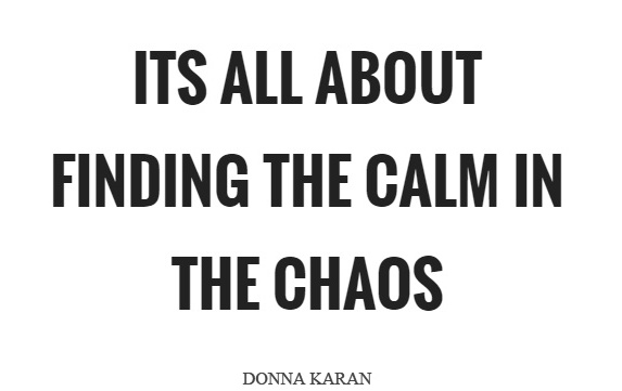 its-all-about-finding-the-calm-in-the-chaos-quote-1