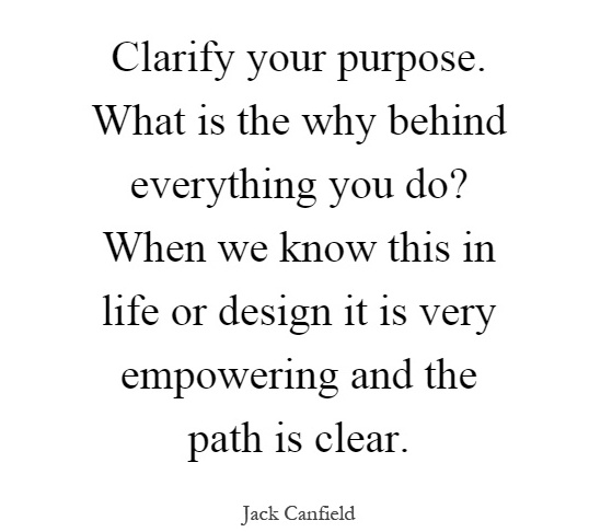 clarify-your-purpose-what-is-the-why-behind-everything-you-do-when-we-know-this-in-life-or-design-quote-1