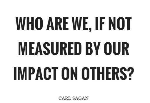 who-are-we-if-not-measured-by-our-impact-on-others-quote-1