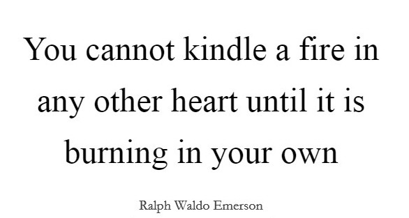 you-cannot-kindle-a-fire-in-any-other-heart-until-it-is-burning-in-your-own-quote-1