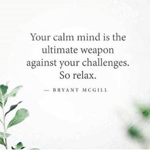 your-calm-mind-is-the-ultimate-weapon-against-your-challenges-26667975