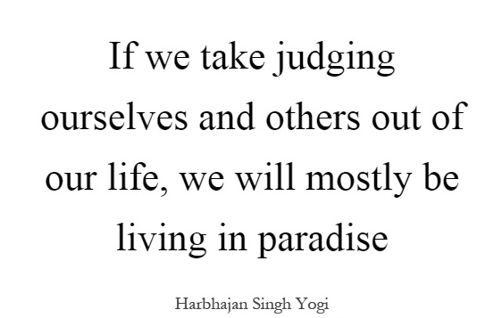 if-we-take-judging-ourselves-and-others-out-of-our-life-we-will-mostly-be-living-in-paradise-quote-1