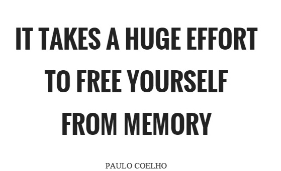 it-takes-a-huge-effort-to-free-yourself-from-memory-quote-1